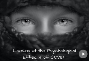 The psychological effects of COVID
