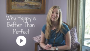 happy is better than perfect with Sarah McVanel