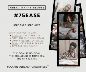 #75 EASE Great Happy People Self-care challenge
